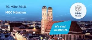 Besuchen Sie uns kostenfrei auf der 12. MMM-Messe am 20. März 2018 im MOC München